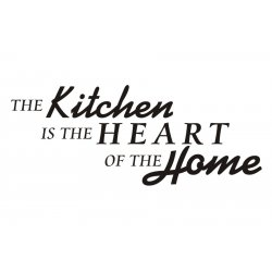 Cytaty, sentencje, napisy - The kitchen is the heart of the home - 34