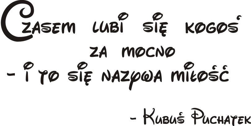 Cytaty Sentencje Napisy Miłość Kubuś Puchatek 126 Welur